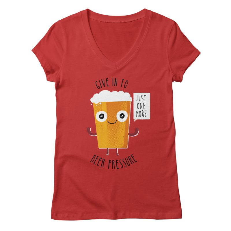 Beer Pressure Women's V-Neck by Made With Awesome