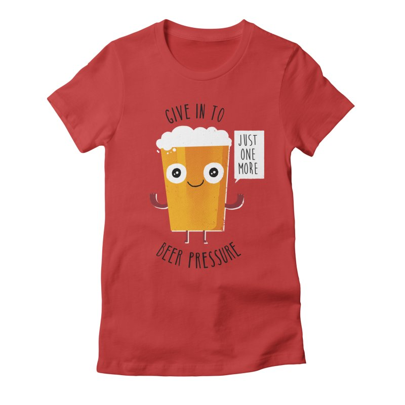 Beer Pressure Women's Fitted T-Shirt by Made With Awesome