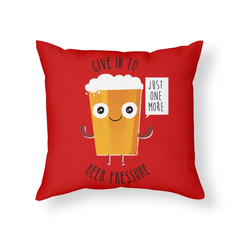 Beer Pressure Home Throw Pillow by Made With Awesome