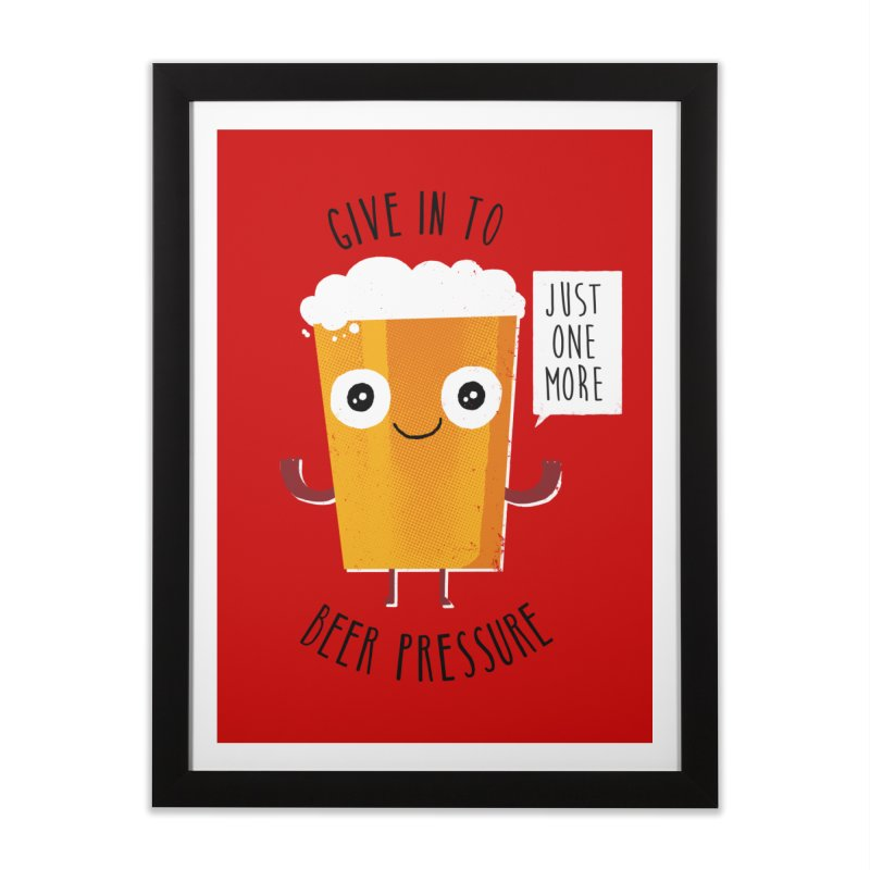 Beer Pressure Home Framed Fine Art Print by Made With Awesome