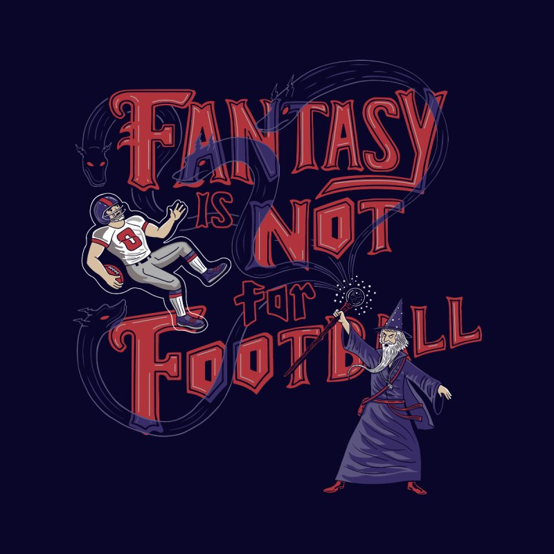 Fantasy Not Football   by Made With Awesome