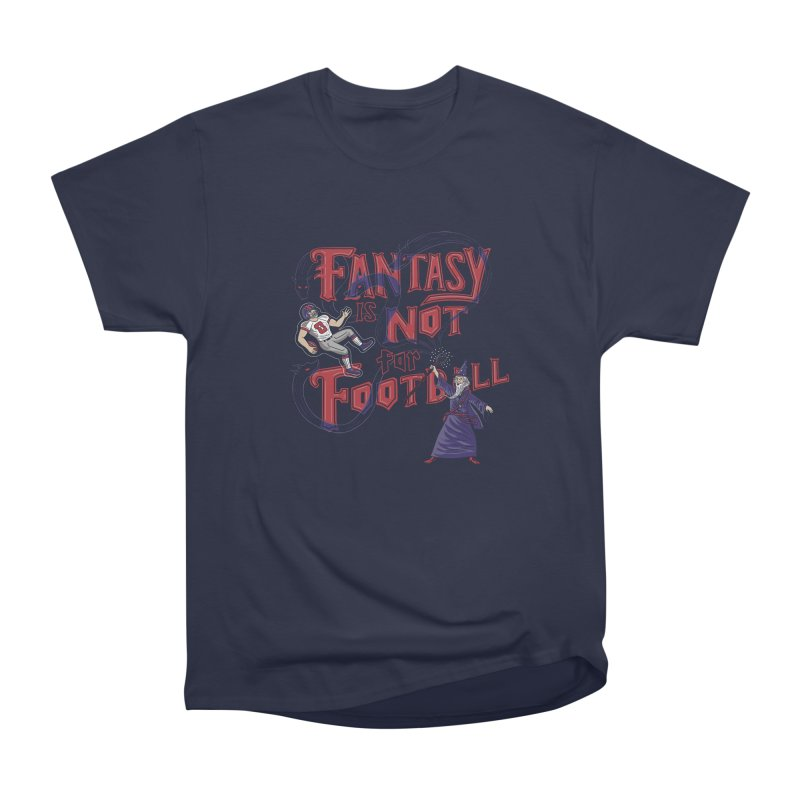 Fantasy Not Football Women's Heavyweight Unisex T-Shirt by Made With Awesome