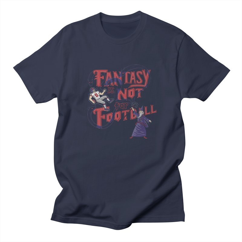Fantasy Not Football Men's Regular T-Shirt by Made With Awesome