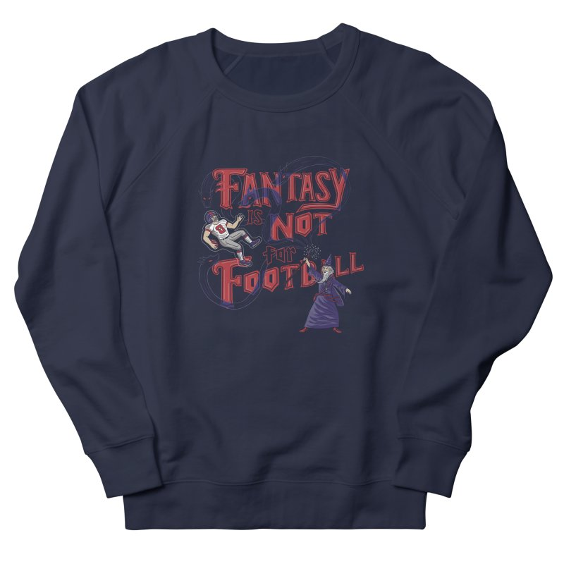 Fantasy Not Football Women's Sweatshirt by Made With Awesome