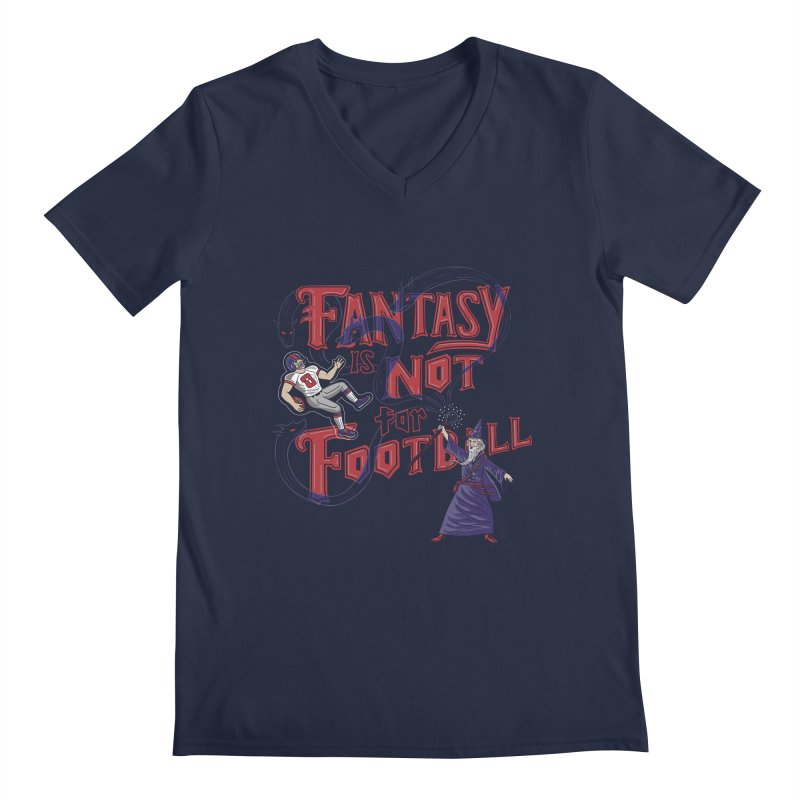 Fantasy Not Football Men's V-Neck by Made With Awesome