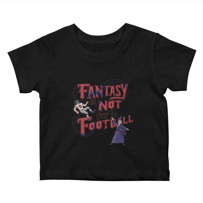 Fantasy Not Football Kids Baby T-Shirt by Made With Awesome