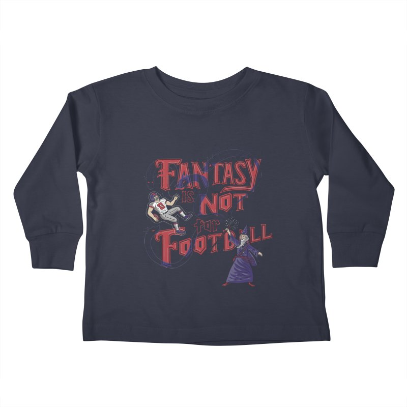 Fantasy Not Football Kids Toddler Longsleeve T-Shirt by Made With Awesome