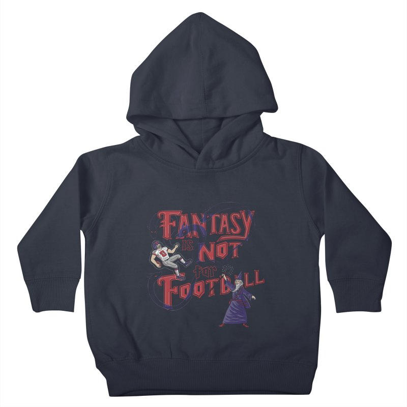 Fantasy Not Football Kids Toddler Pullover Hoody by Made With Awesome