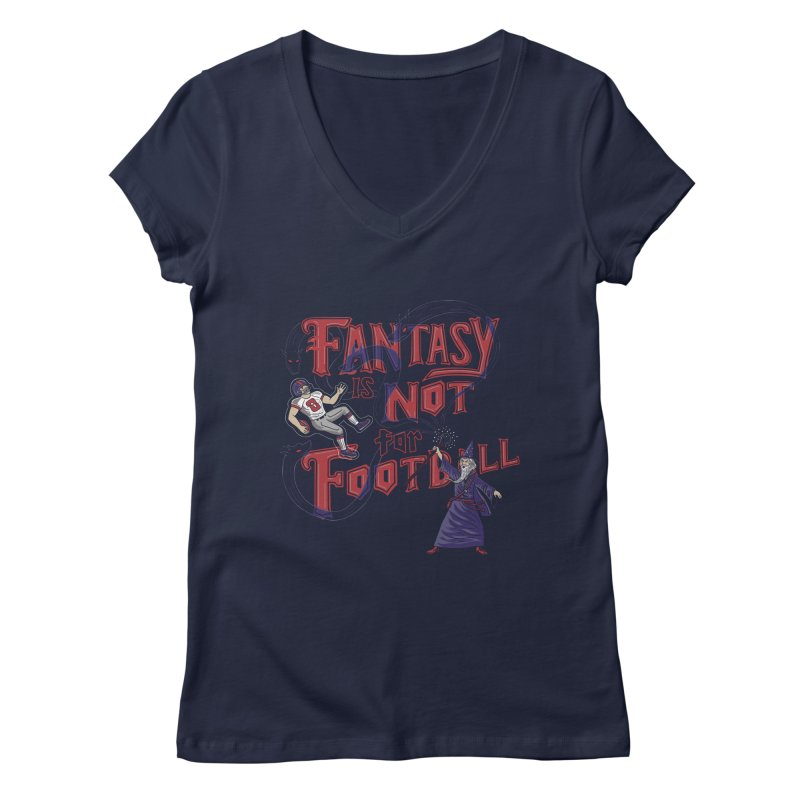 Fantasy Not Football Women's V-Neck by Made With Awesome
