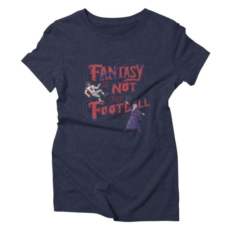 Fantasy Not Football Women's Triblend T-Shirt by Made With Awesome