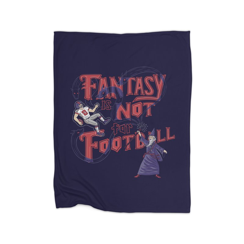 Fantasy Not Football Home Blanket by Made With Awesome