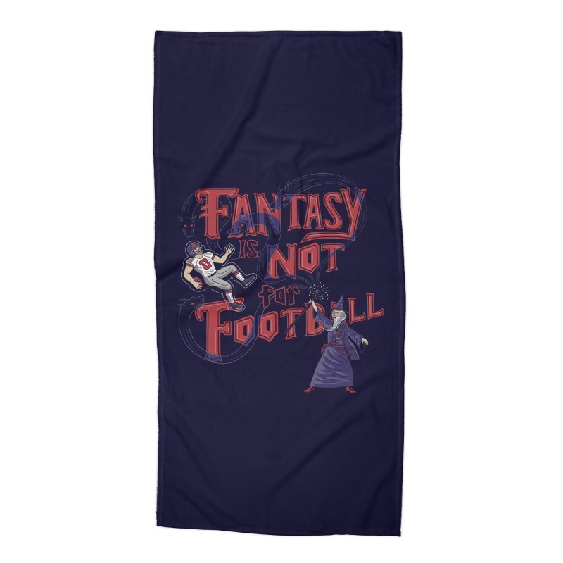 Fantasy Not Football Accessories Beach Towel by Made With Awesome