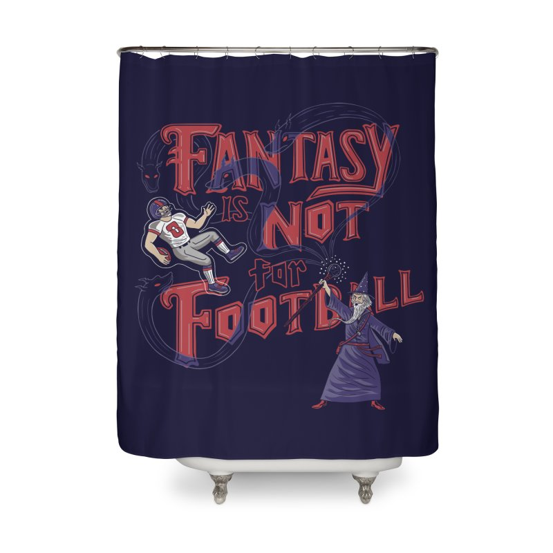 Fantasy Not Football Home Shower Curtain by Made With Awesome