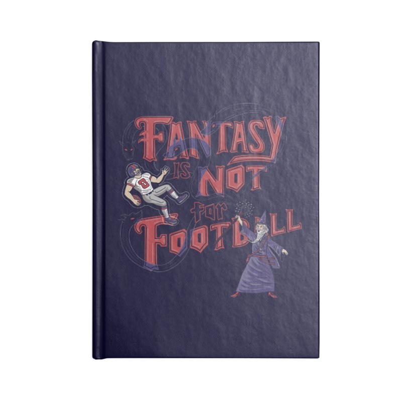 Fantasy Not Football Accessories Notebook by Made With Awesome
