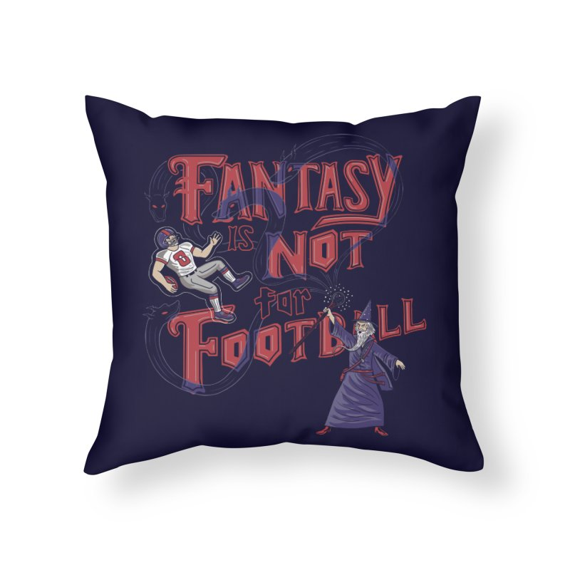 Fantasy Not Football Home Throw Pillow by Made With Awesome