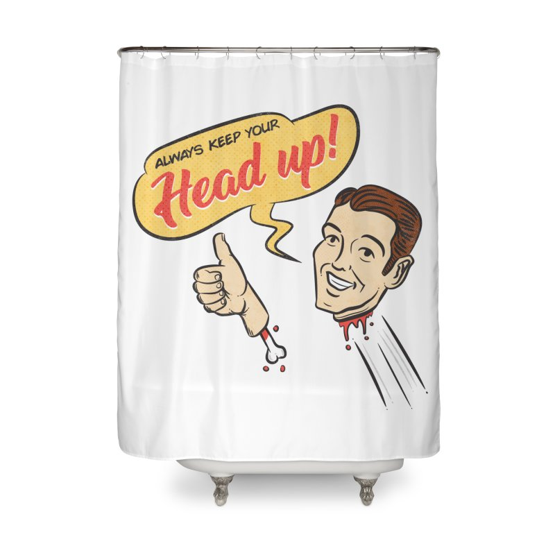 Heads Up Home Shower Curtain by Made With Awesome