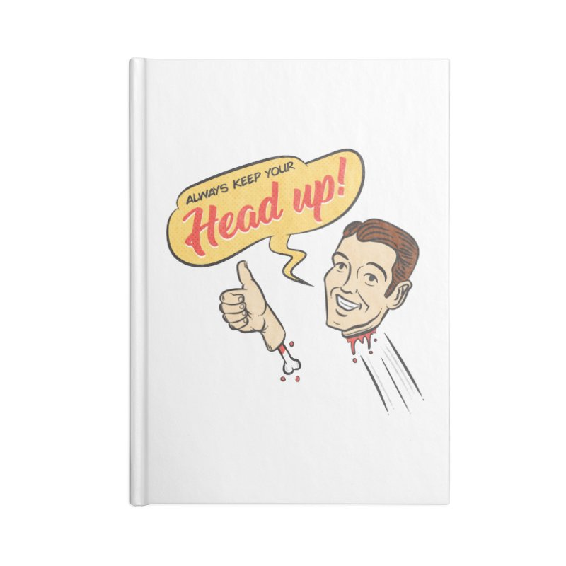 Heads Up Accessories Notebook by Made With Awesome