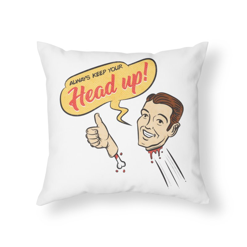 Heads Up Home Throw Pillow by Made With Awesome