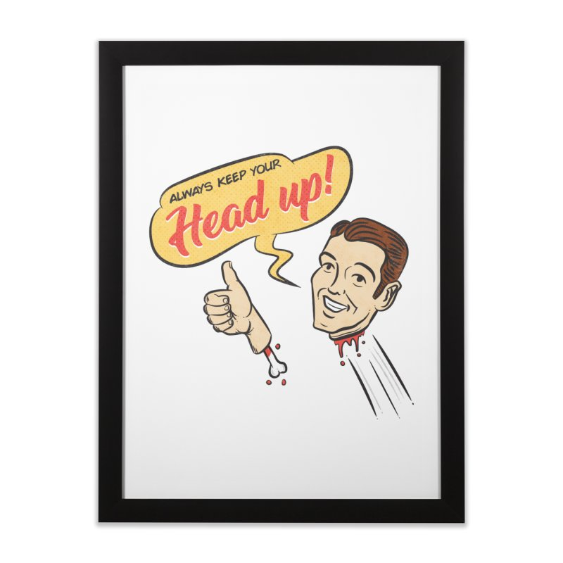 Heads Up Home Framed Fine Art Print by Made With Awesome