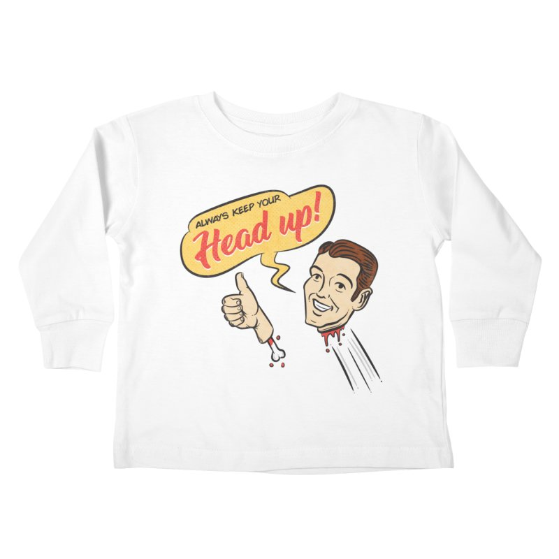 Heads Up Kids Toddler Longsleeve T-Shirt by Made With Awesome