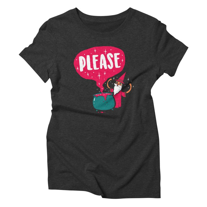 The Magic Word Women's Triblend T-Shirt by Made With Awesome