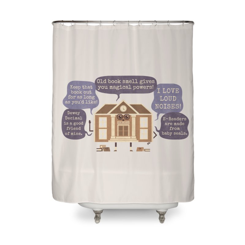 Lie-brary Home Shower Curtain by Made With Awesome