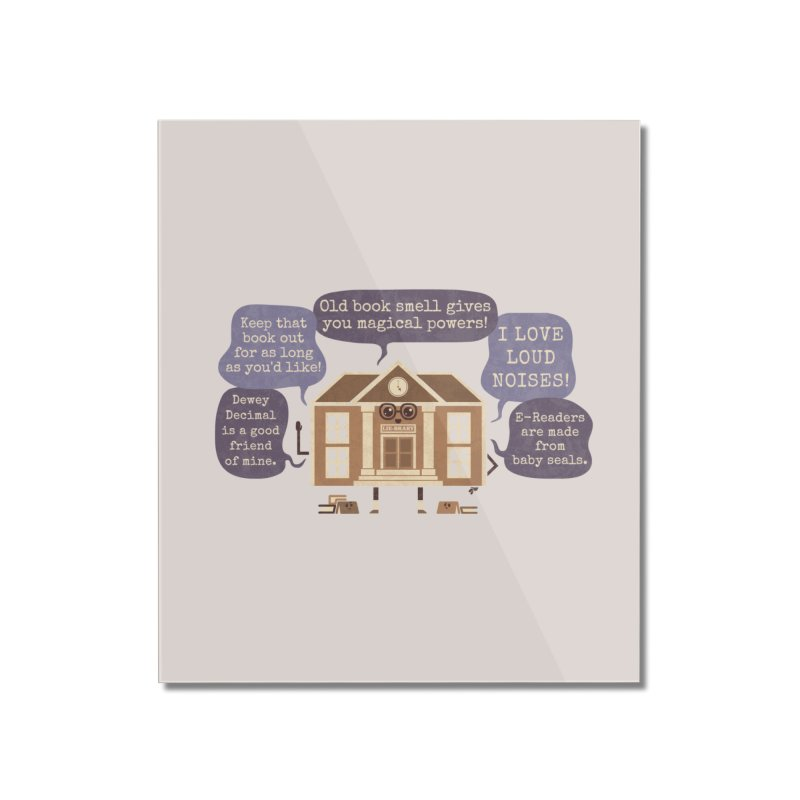 Lie-brary Home Mounted Acrylic Print by Made With Awesome