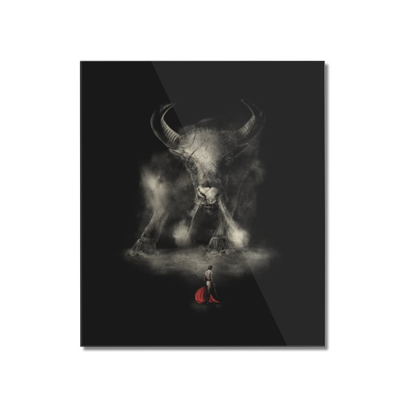 Matador's Match Home Mounted Acrylic Print by Made With Awesome