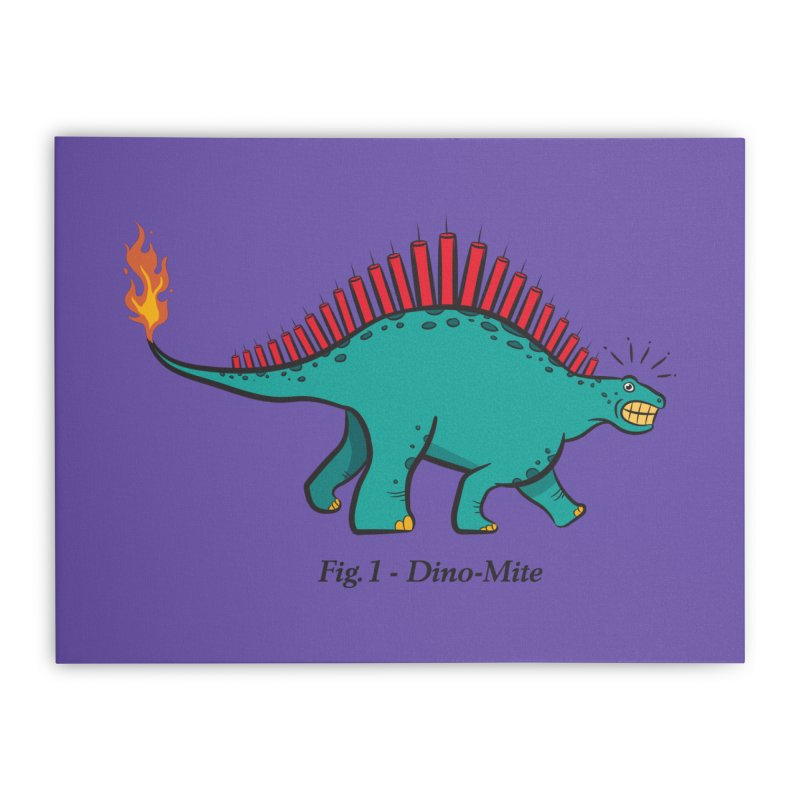 Dino-mite Home Stretched Canvas by Made With Awesome