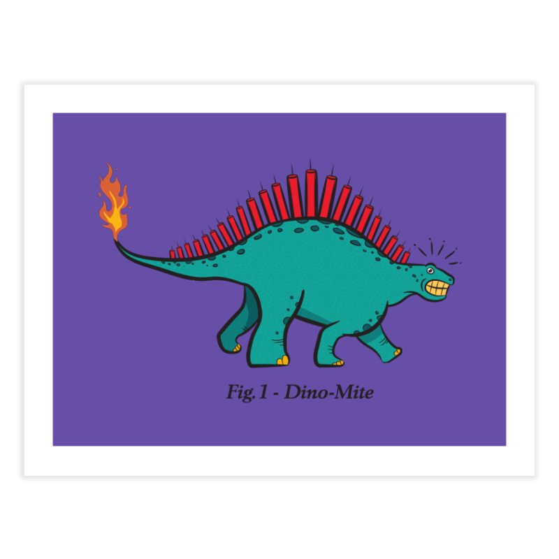 Dino-mite Home Fine Art Print by Made With Awesome