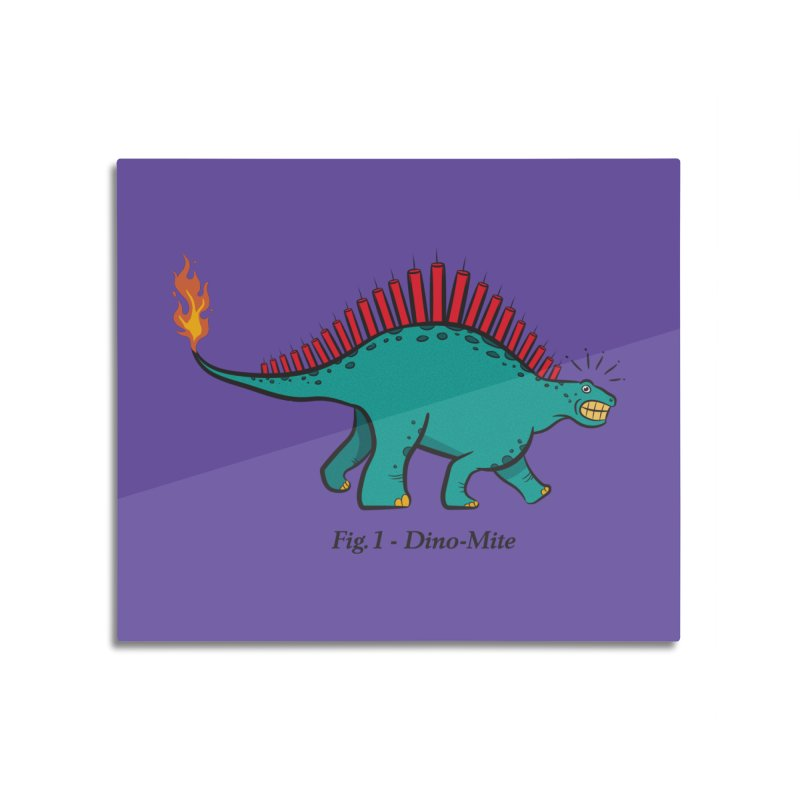 Dino-mite Home Mounted Aluminum Print by Made With Awesome