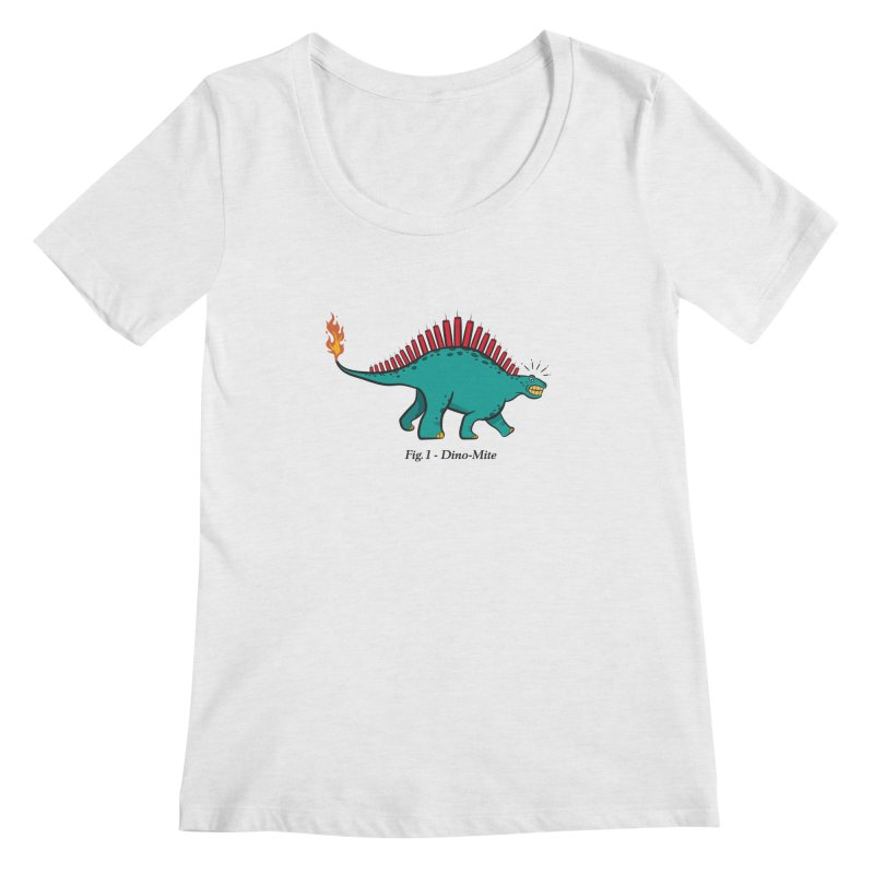 Dino-mite Women's Regular Scoop Neck by Made With Awesome