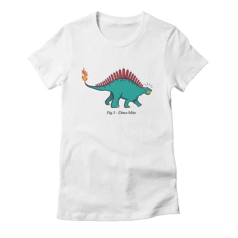 Dino-mite Women's Fitted T-Shirt by Made With Awesome