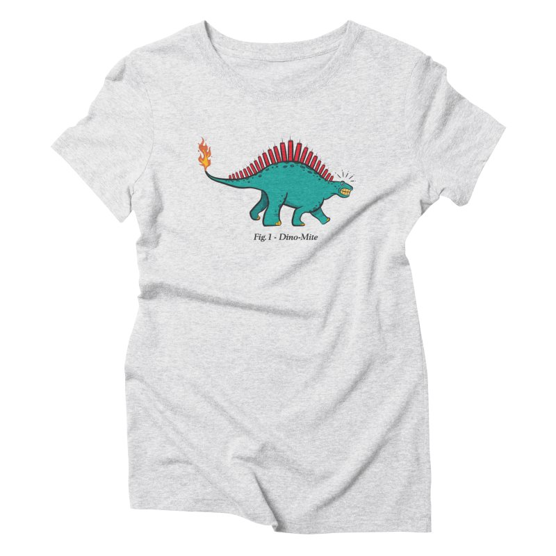 Dino-mite Women's Triblend T-Shirt by Made With Awesome
