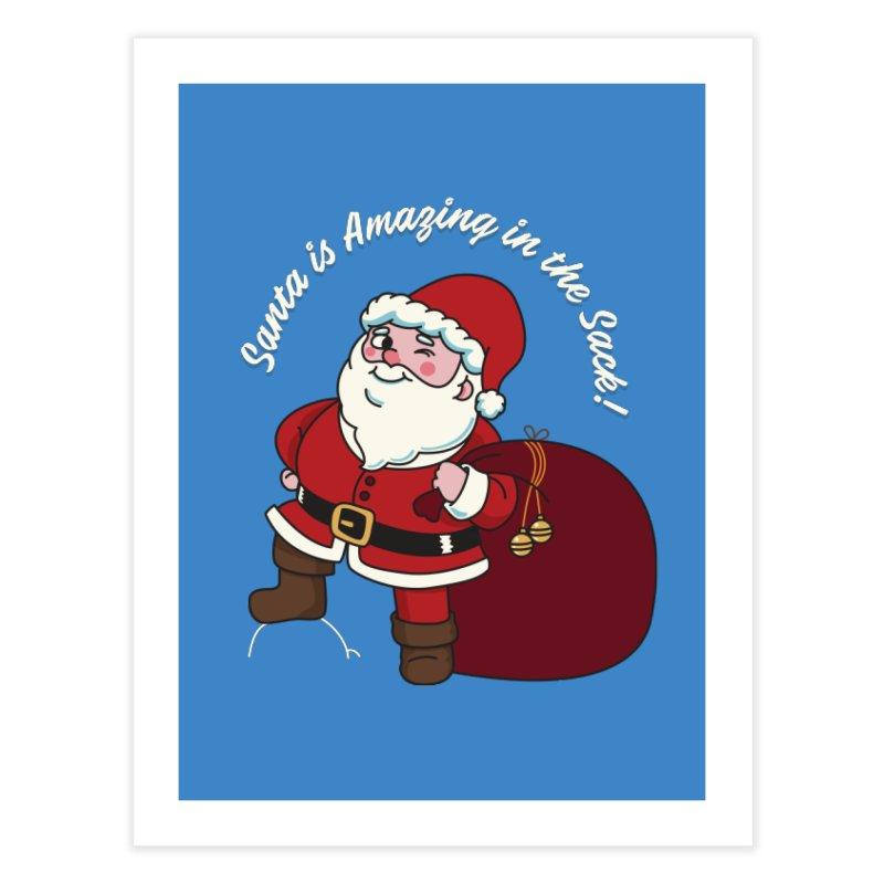 Santa's Sacks Life Home Fine Art Print by Made With Awesome