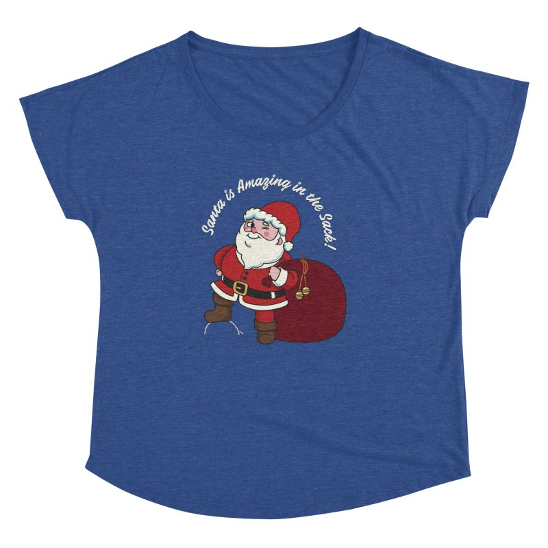 Santa's Sacks Life Women's Dolman Scoop Neck by Made With Awesome