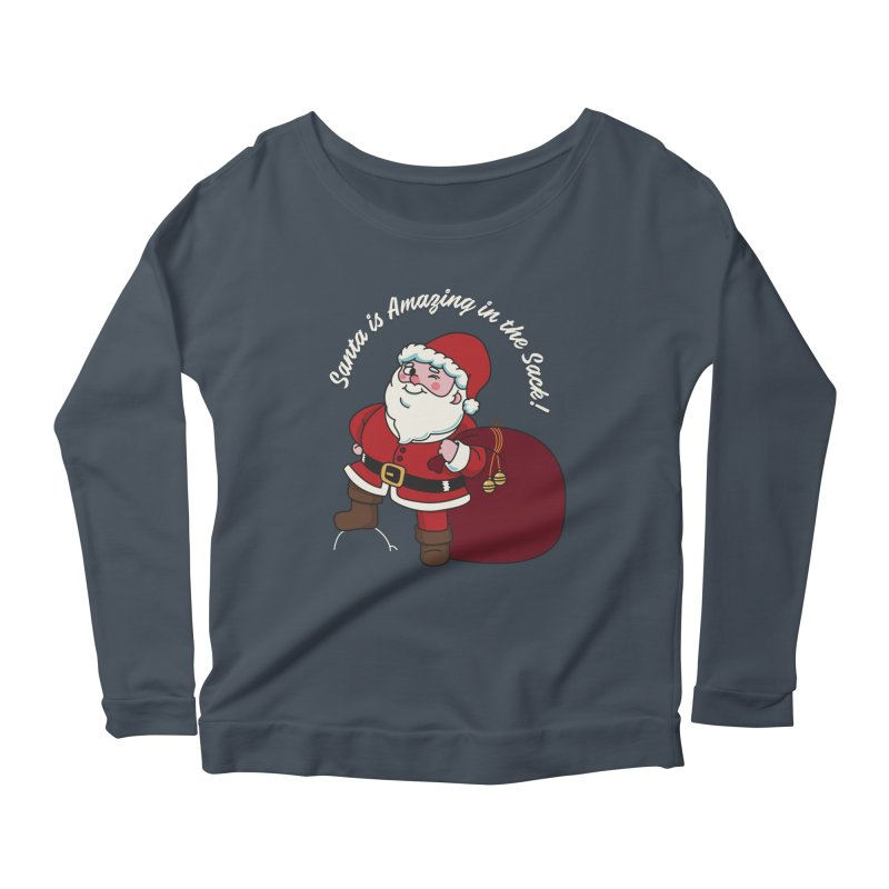 Santa's Sacks Life Women's Scoop Neck Longsleeve T-Shirt by Made With Awesome