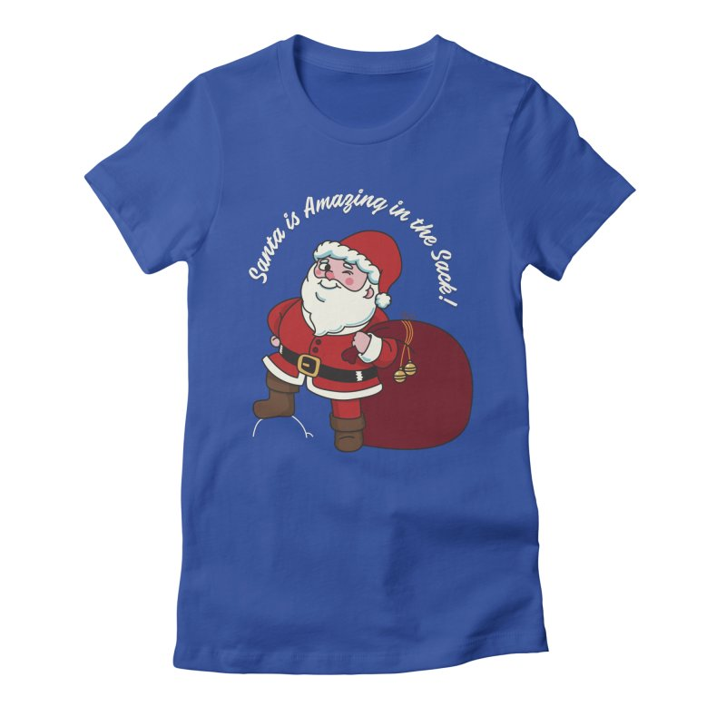 Santa's Sacks Life Women's T-Shirt by Made With Awesome