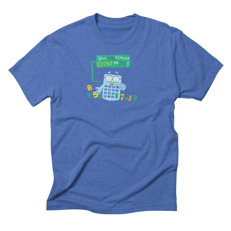 Count On Me Men's Triblend T-Shirt by Made With Awesome