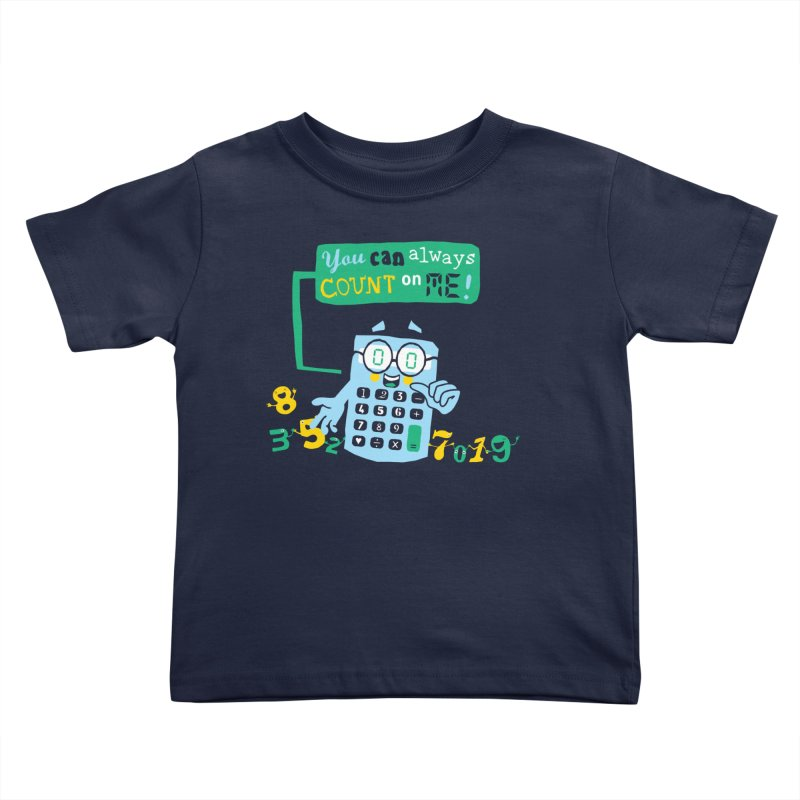 Count On Me Kids Toddler T-Shirt by Made With Awesome