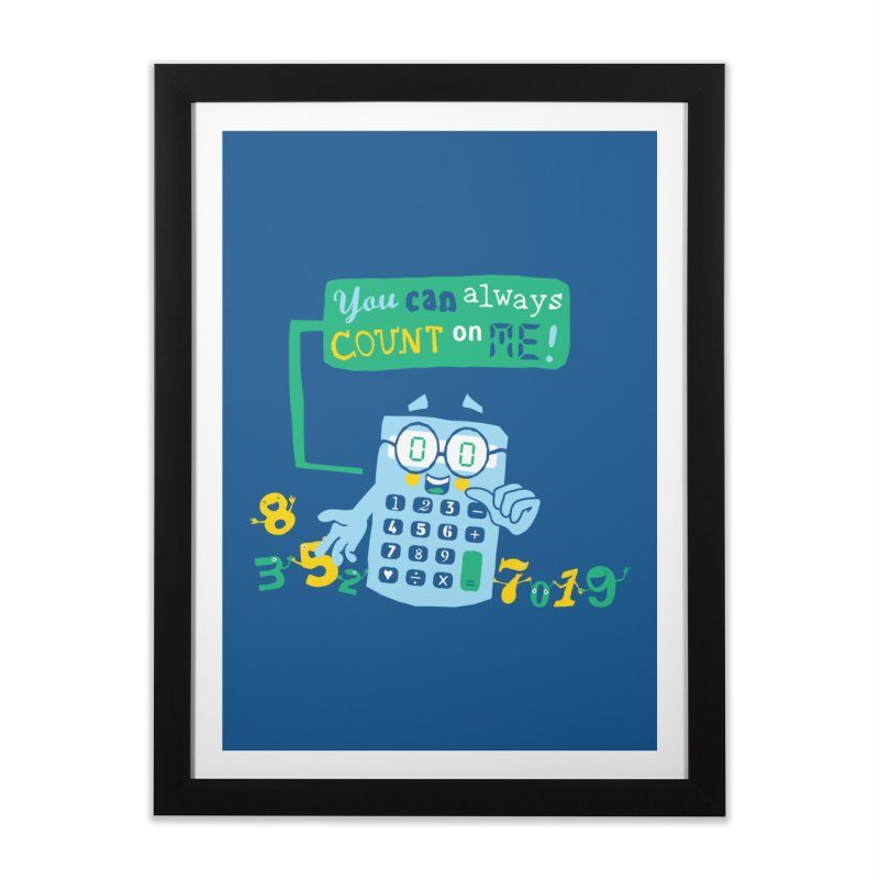 Count On Me Home Framed Fine Art Print by Made With Awesome