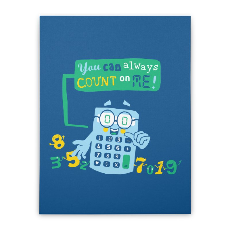 Count On Me Home Stretched Canvas by Made With Awesome