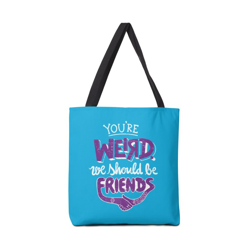 You're Weird Accessories Tote Bag Bag by Made With Awesome