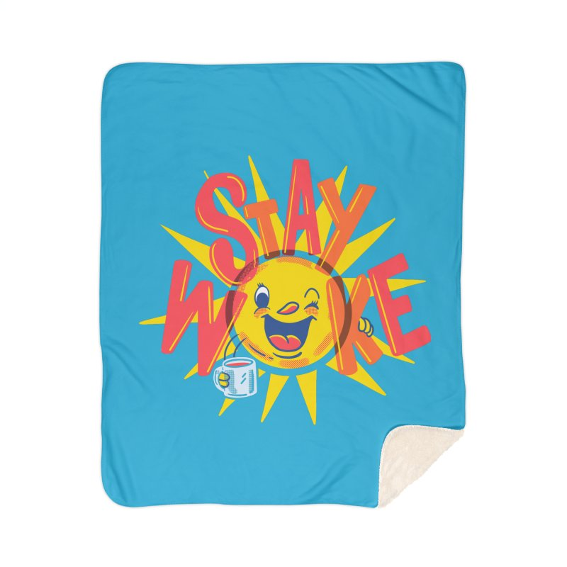 Stay Woke Home Sherpa Blanket Blanket by Made With Awesome