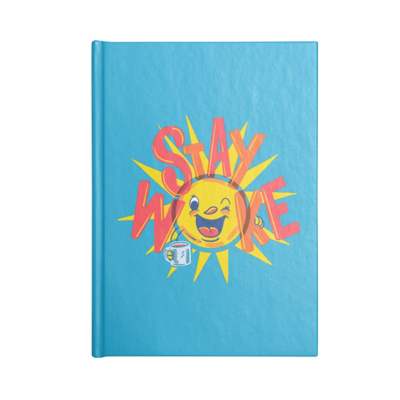 Stay Woke Accessories Notebook by Made With Awesome
