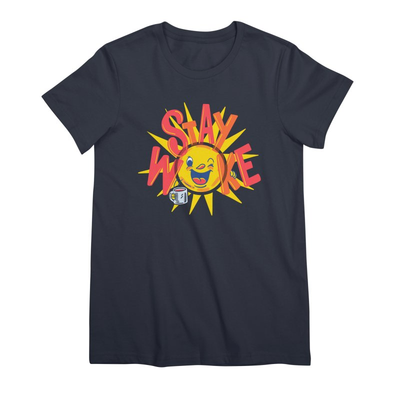 Stay Woke Women's Premium T-Shirt by Made With Awesome