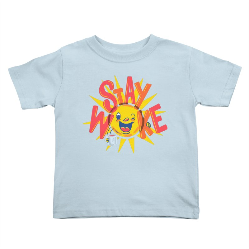 Stay Woke Kids Toddler T-Shirt by Made With Awesome