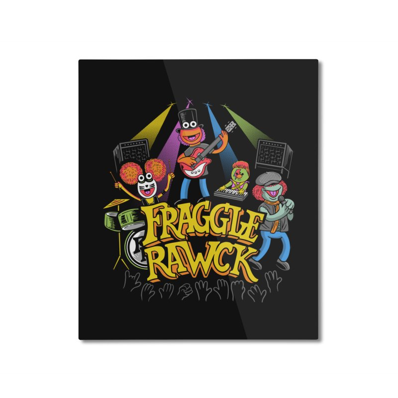 Fraggle RAWK Home Mounted Aluminum Print by Made With Awesome