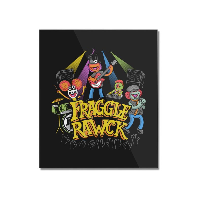 Fraggle RAWK Home Mounted Acrylic Print by Made With Awesome