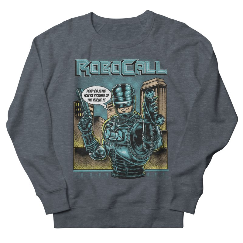 Robocall Women's French Terry Sweatshirt by Made With Awesome